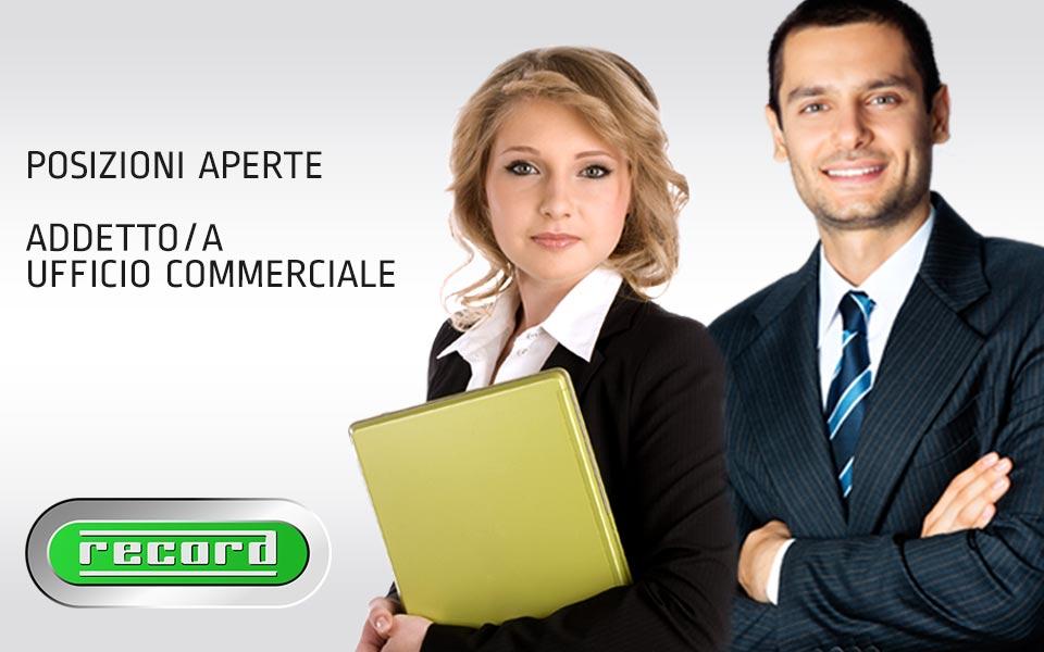 Posizione Lavorativa Aperta: Addetto/a Ufficio Commerciale